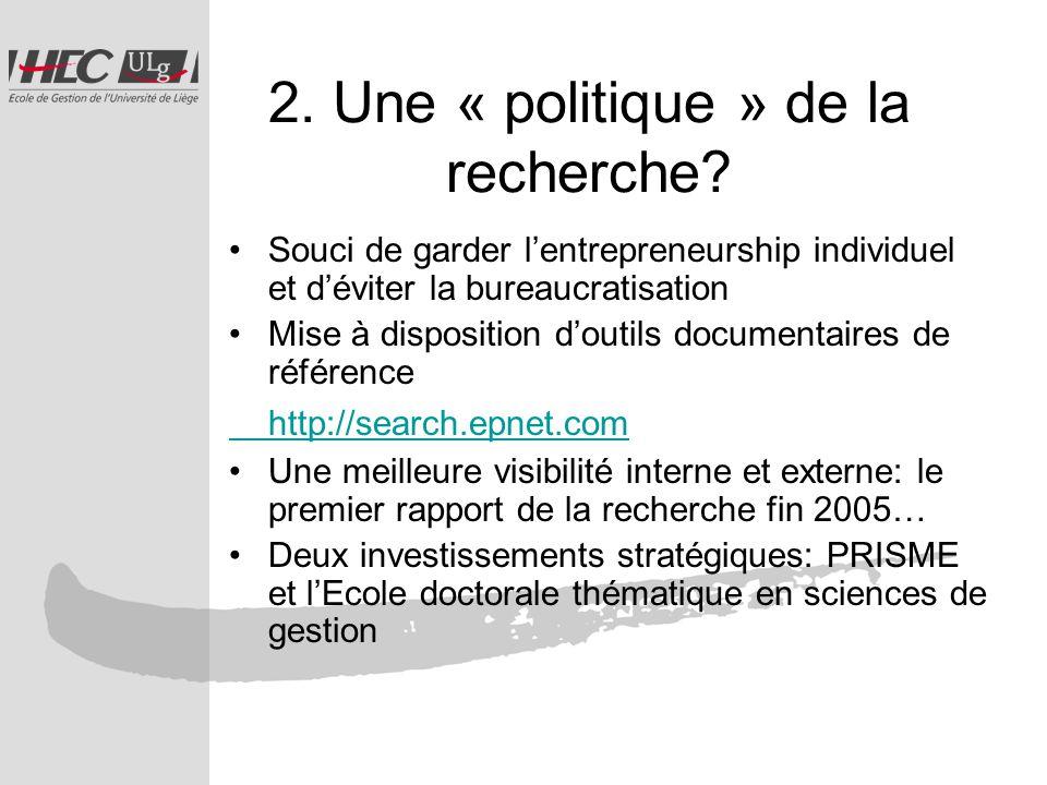 2. Une « politique » de la recherche.