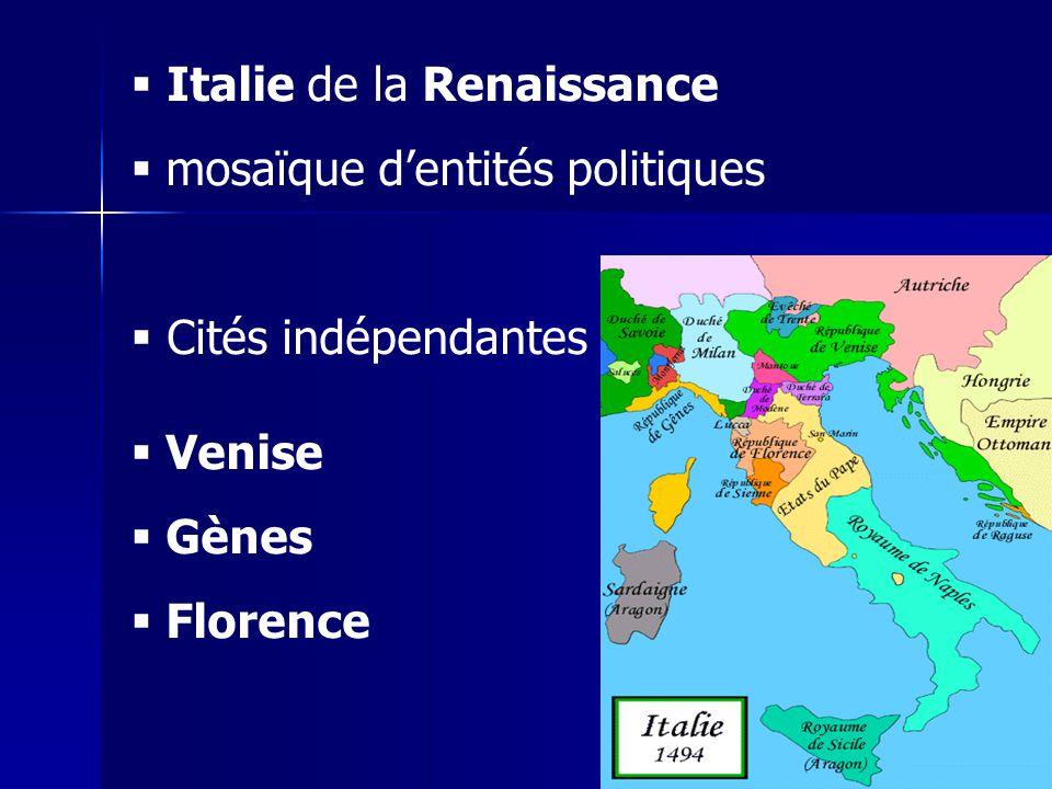 Italie de la Renaissance mosaïque dentités politiques Cités indépendantes Venise Gènes Florence