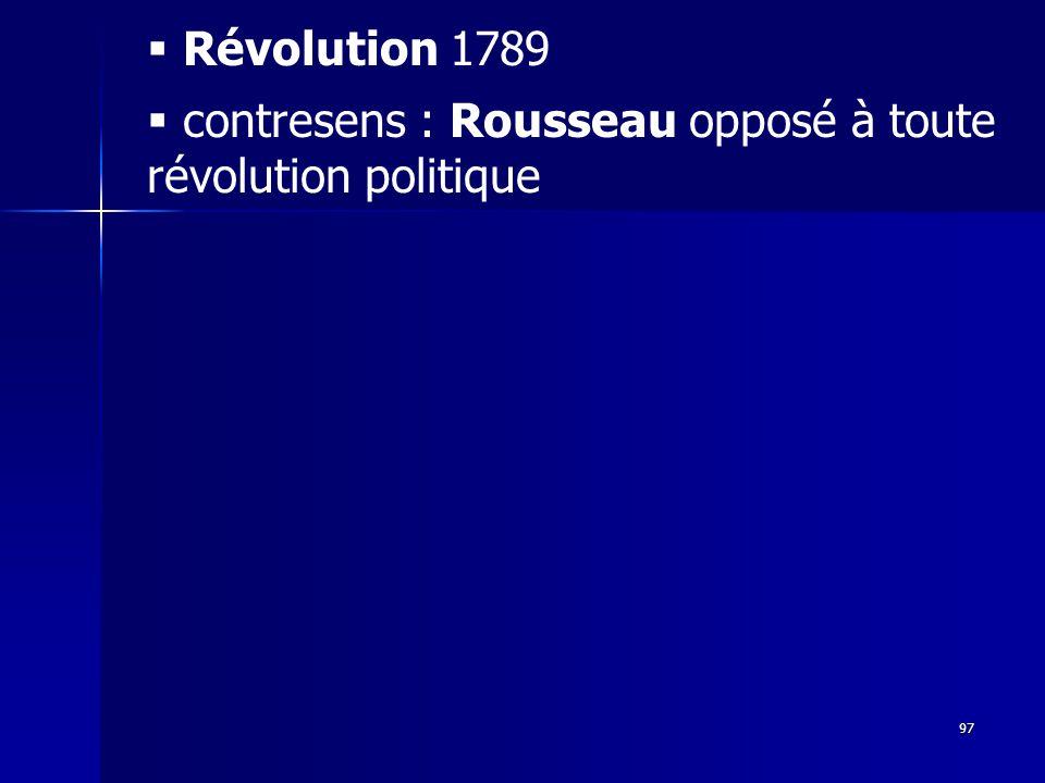 Révolution 1789 contresens : Rousseau opposé à toute révolution politique 97
