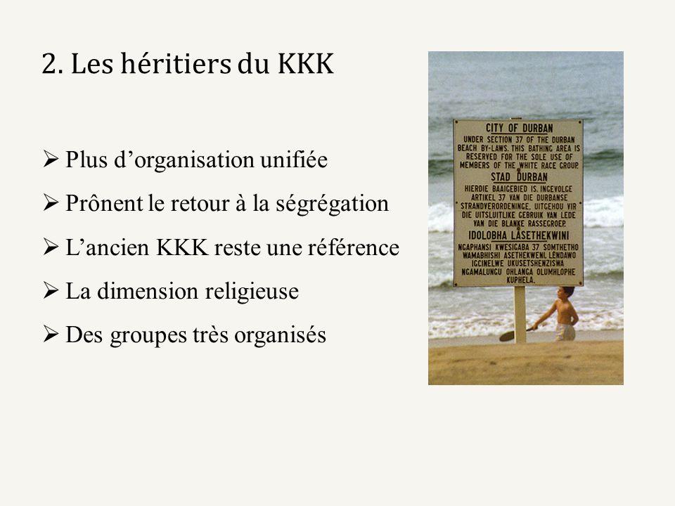 2. Les héritiers du KKK Plus dorganisation unifiée Prônent le retour à la ségrégation Lancien KKK reste une référence La dimension religieuse Des grou