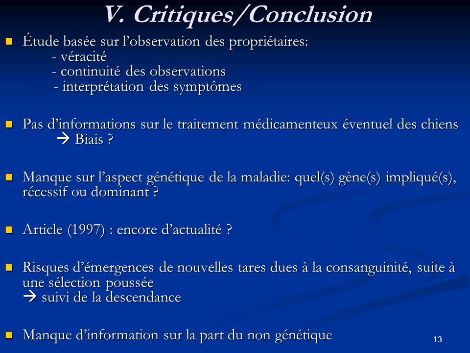 13 V. Critiques/Conclusion Étude basée sur lobservation des propriétaires: - véracité - continuité des observations - interprétation des symptômes Étu
