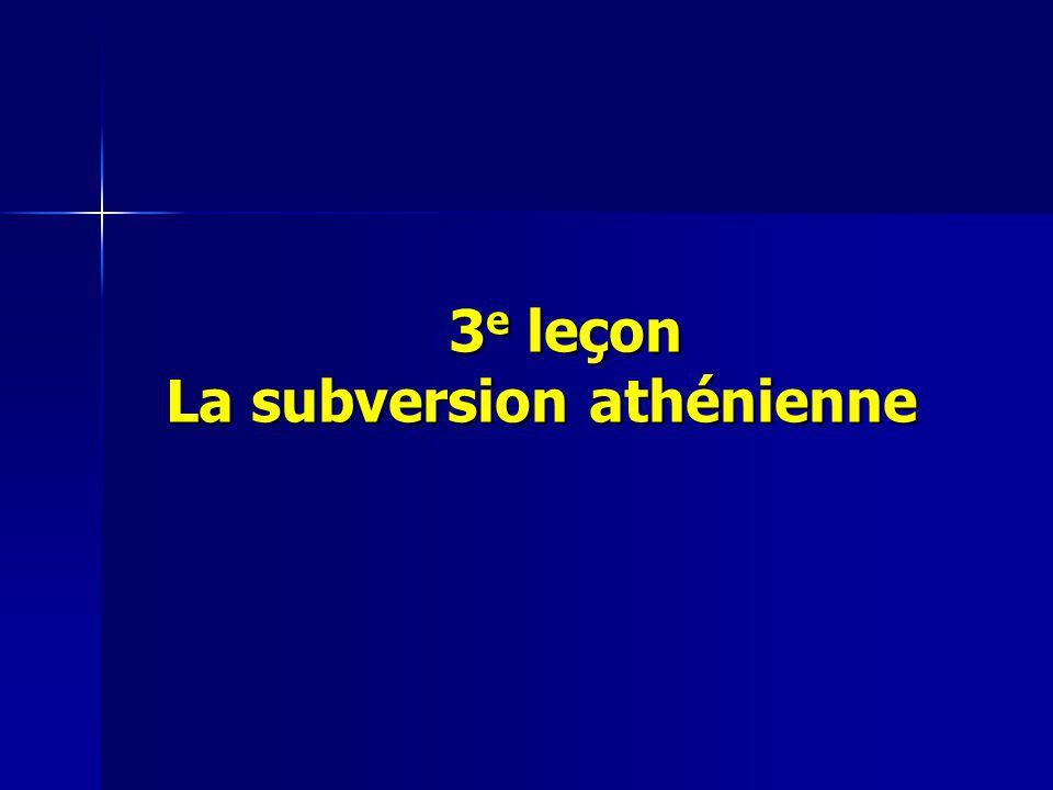 3 e leçon La subversion athénienne