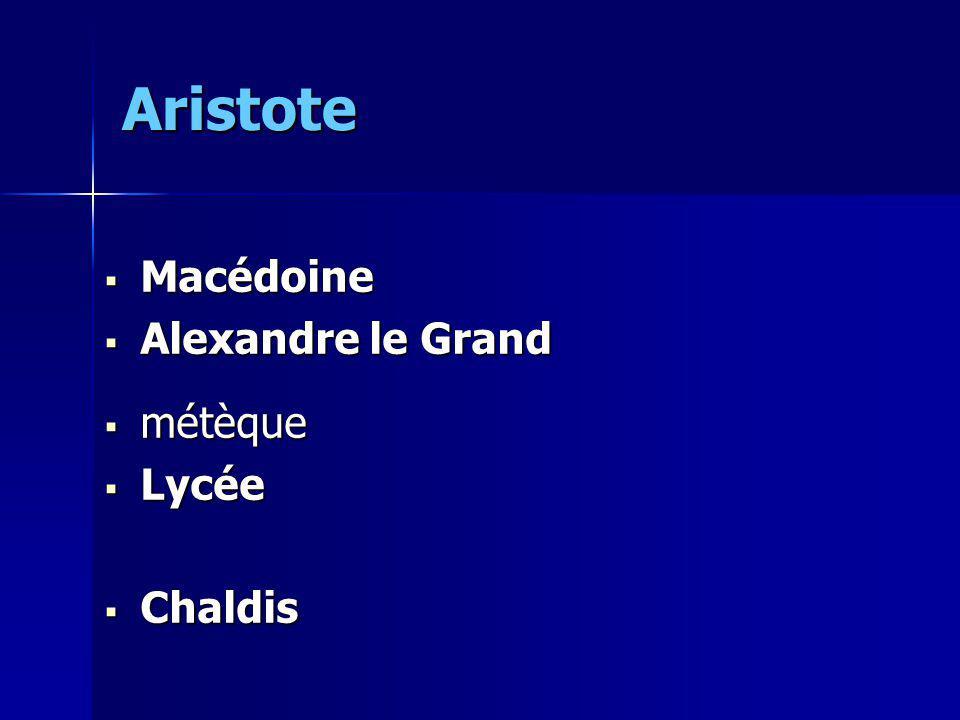 Aristote Macédoine Macédoine Alexandre le Grand Alexandre le Grand métèque métèque Lycée Lycée Chaldis Chaldis