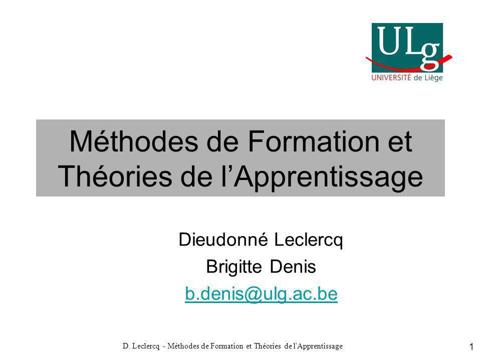 D. Leclercq - Méthodes de Formation et Théories de l'Apprentissage 1 Méthodes de Formation et Théories de lApprentissage Dieudonné Leclercq Brigitte D