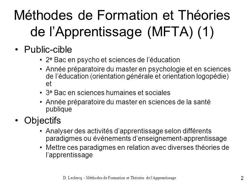 D. Leclercq - Méthodes de Formation et Théories de l'Apprentissage 2 Méthodes de Formation et Théories de lApprentissage (MFTA) (1) Public-cible 2 e B
