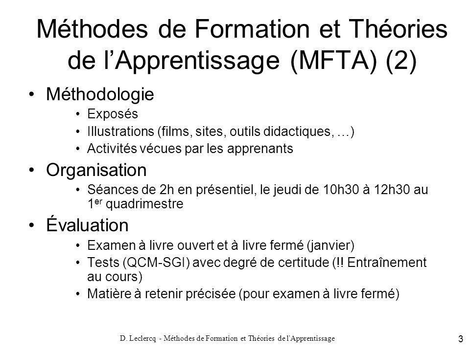 D. Leclercq - Méthodes de Formation et Théories de l'Apprentissage 3 Méthodes de Formation et Théories de lApprentissage (MFTA) (2) Méthodologie Expos