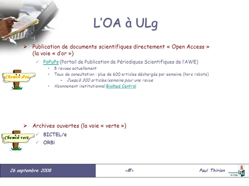26 septembre 2008#Paul Thirion suite LOA à ULg Publication de documents scientifiques directement « Open Access » (la voie « dor ») PoPuPs (Portail de