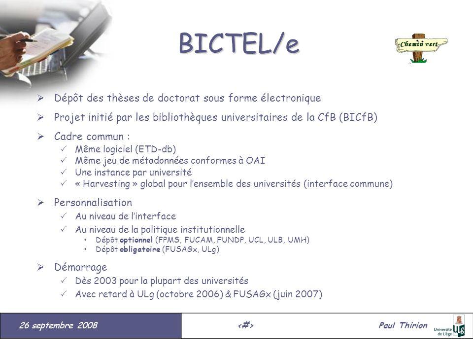 26 septembre 2008#Paul Thirion suite BICTEL/e Dépôt des thèses de doctorat sous forme électronique Projet initié par les bibliothèques universitaires