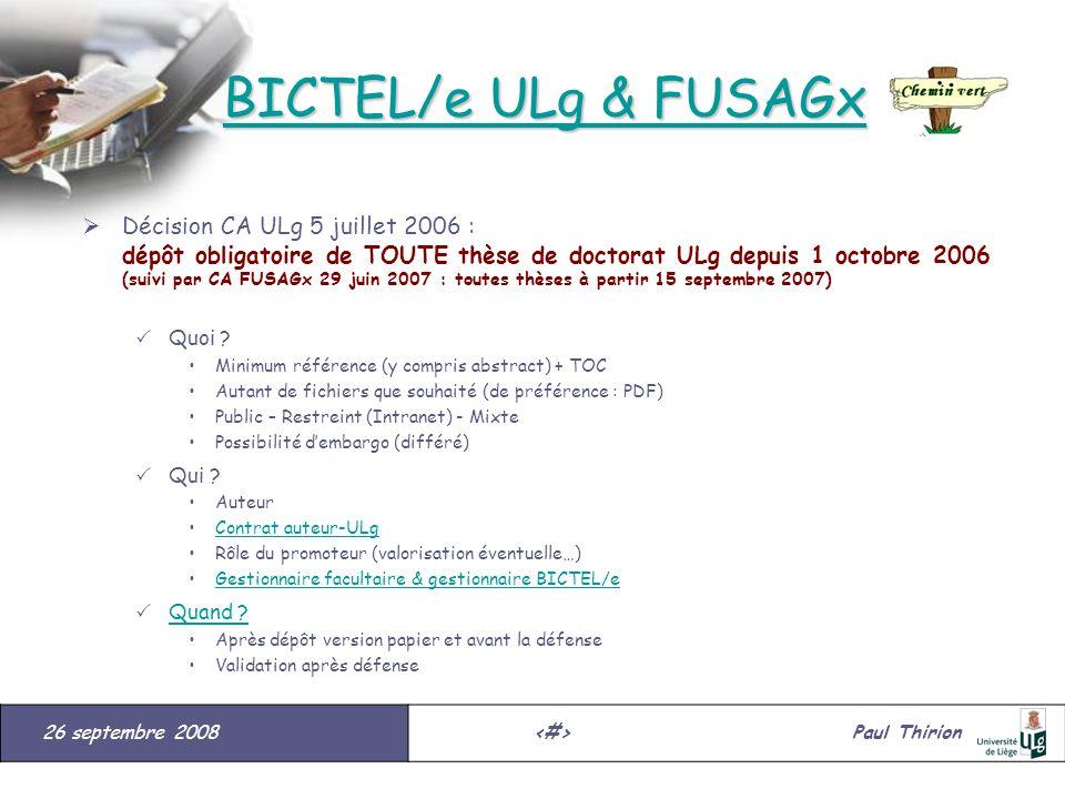 26 septembre 2008#Paul Thirion suite BICTEL/e ULg & FUSAGx BICTEL/e ULg & FUSAGx Décision CA ULg 5 juillet 2006 : dépôt obligatoire de TOUTE thèse de