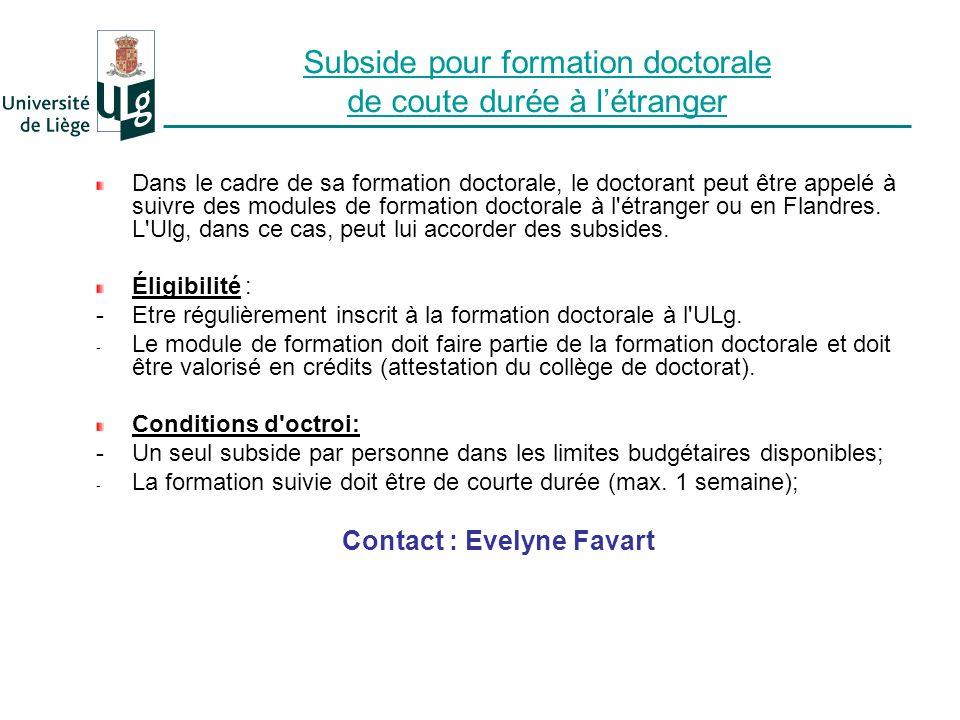 Subside pour formation doctorale de coute durée à létranger Dans le cadre de sa formation doctorale, le doctorant peut être appelé à suivre des modules de formation doctorale à l étranger ou en Flandres.