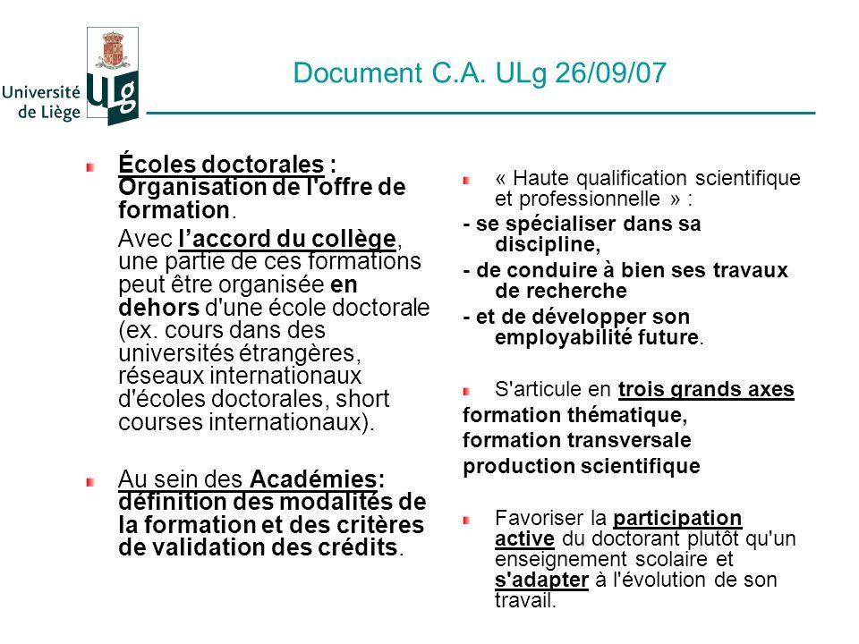 Document C.A. ULg 26/09/07 Écoles doctorales : Organisation de l'offre de formation. Avec laccord du collège, une partie de ces formations peut être o