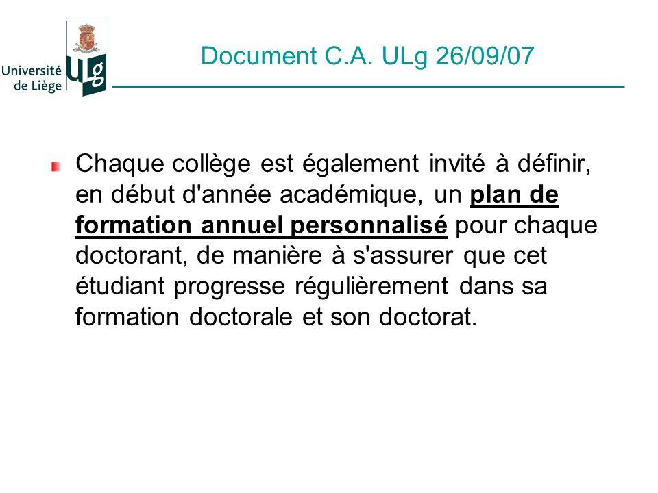 Document C.A. ULg 26/09/07 Chaque collège est également invité à définir, en début d'année académique, un plan de formation annuel personnalisé pour c
