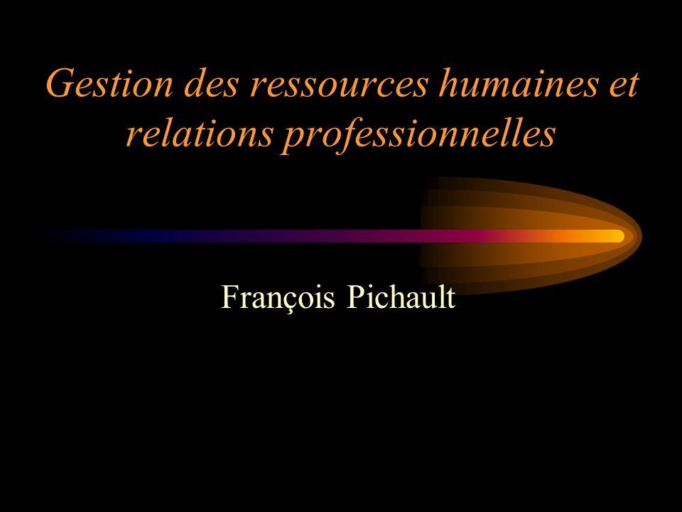 Gestion des ressources humaines et relations professionnelles François Pichault