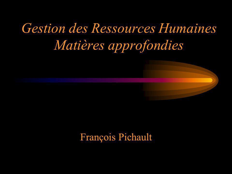 Gestion des Ressources Humaines Matières approfondies François Pichault