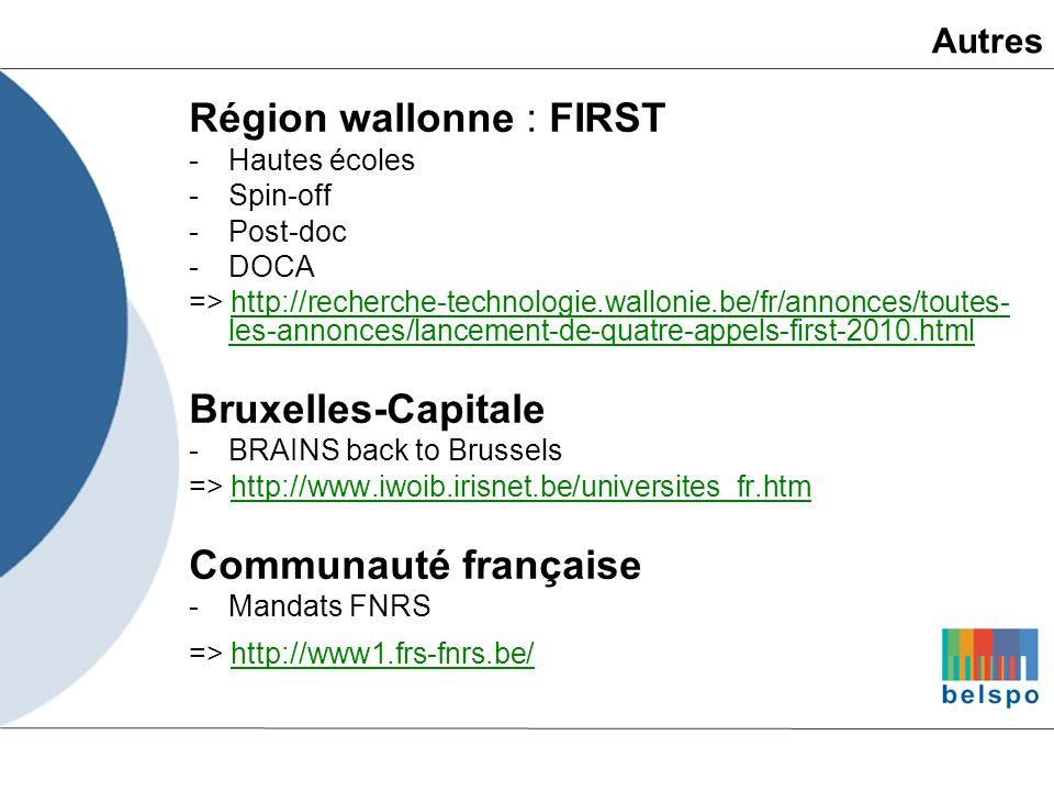 Région wallonne : FIRST -Hautes écoles -Spin-off -Post-doc -DOCA => http://recherche-technologie.wallonie.be/fr/annonces/toutes- les-annonces/lancemen