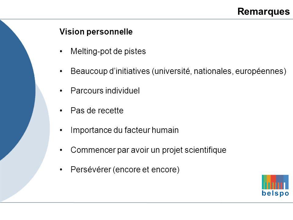 Vision personnelle Melting-pot de pistes Beaucoup dinitiatives (université, nationales, européennes) Parcours individuel Pas de recette Importance du