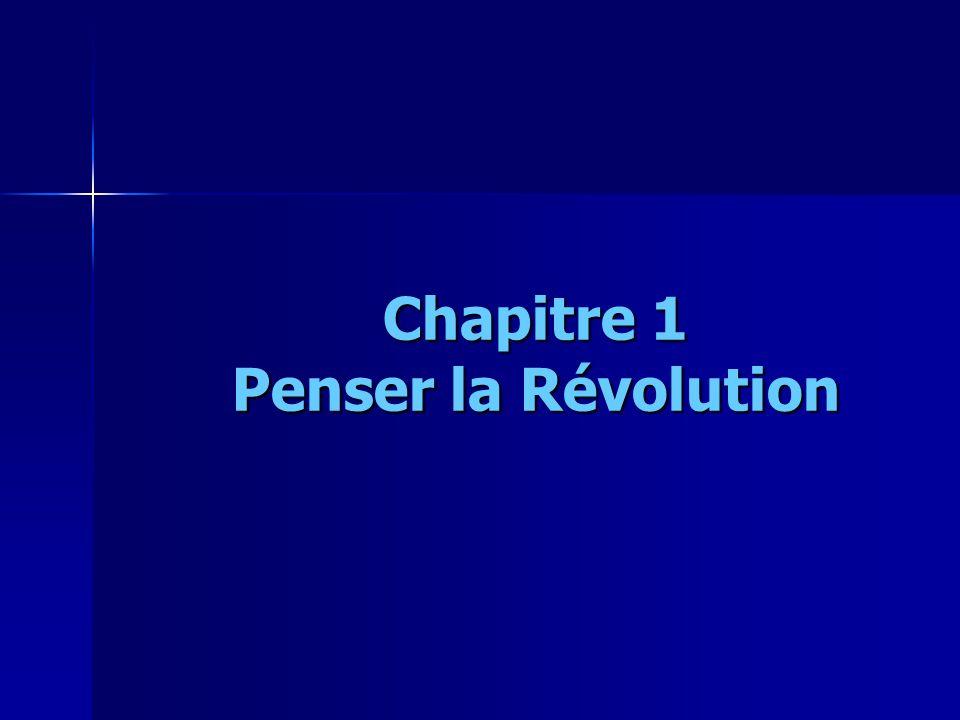 Chapitre 1 Penser la Révolution
