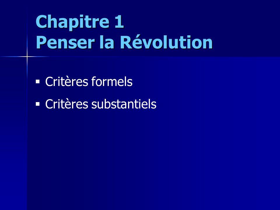 Critères formels Critères substantiels Chapitre 1 Penser la Révolution