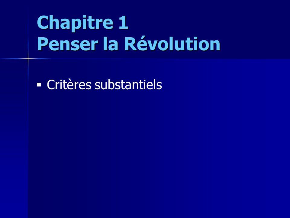 Critères substantiels Chapitre 1 Penser la Révolution