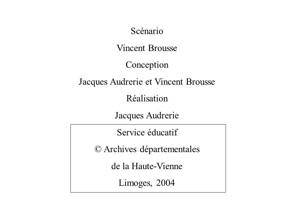 Scénario Vincent Brousse Conception Jacques Audrerie et Vincent Brousse Réalisation Jacques Audrerie Service éducatif © Archives départementales de la