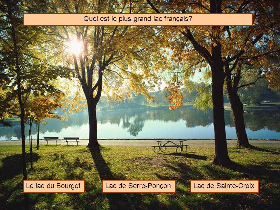 Quel est le plus grand lac français? Le lac du BourgetLac de Serre-PonçonLac de Sainte-Croix