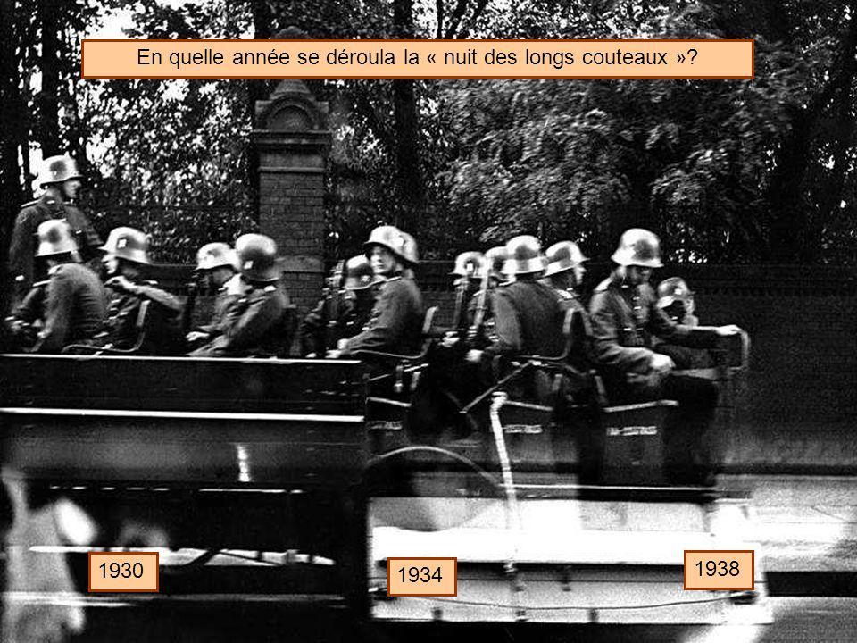 En quelle année se déroula la « nuit des longs couteaux »? 1930 1934 1938