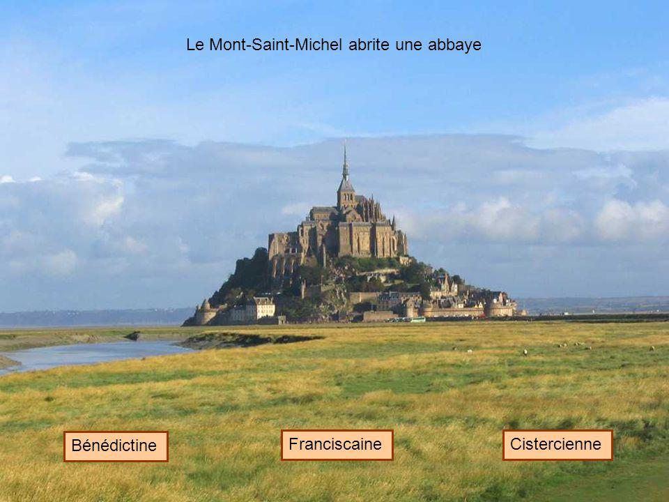 Le Mont-Saint-Michel abrite une abbaye Bénédictine FranciscaineCistercienne
