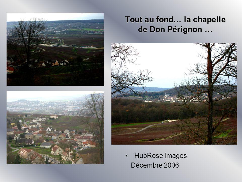 Tout au fond… la chapelle de Don Pérignon … HubRose Images Décembre 2006