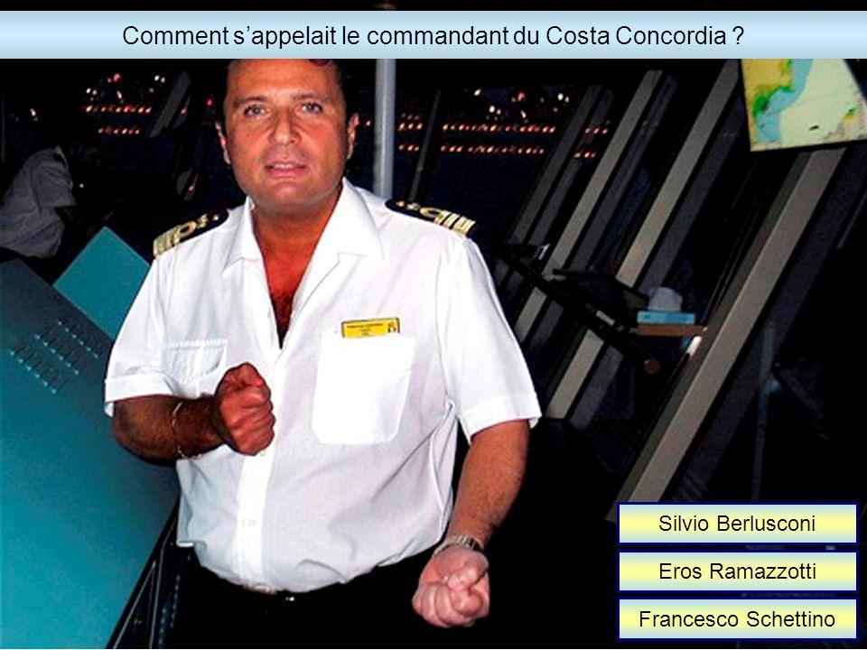 Silvio Berlusconi Eros Ramazzotti Francesco Schettino Comment sappelait le commandant du Costa Concordia ?