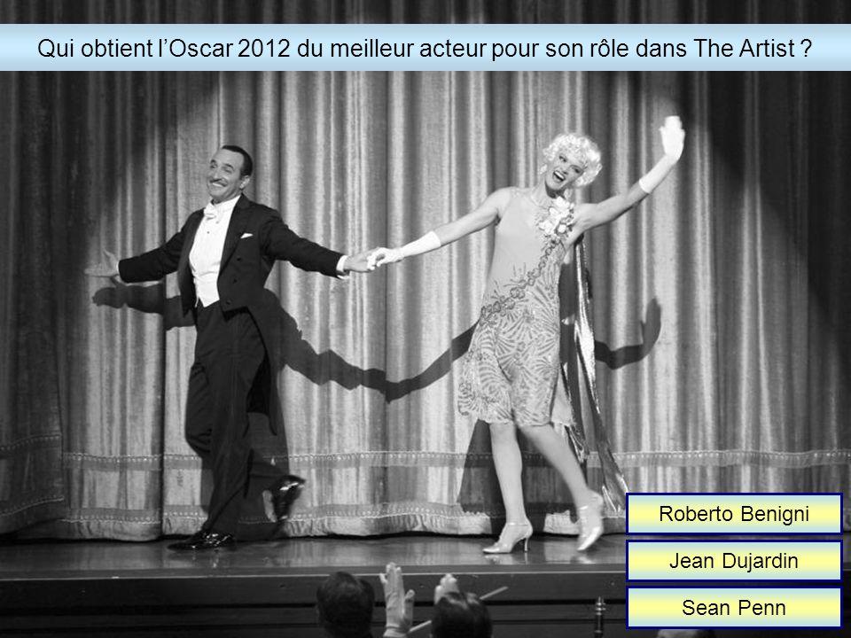 Roberto Benigni Jean Dujardin Sean Penn Qui obtient lOscar 2012 du meilleur acteur pour son rôle dans The Artist ?