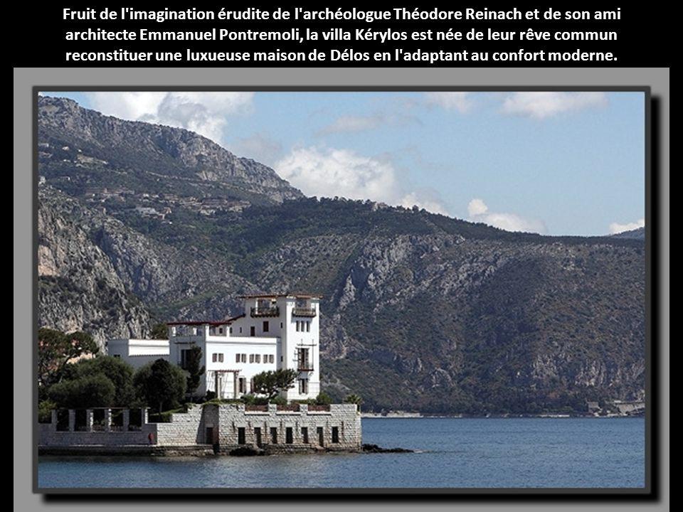 Fruit de l imagination érudite de l archéologue Théodore Reinach et de son ami architecte Emmanuel Pontremoli, la villa Kérylos est née de leur rêve commun reconstituer une luxueuse maison de Délos en l adaptant au confort moderne.