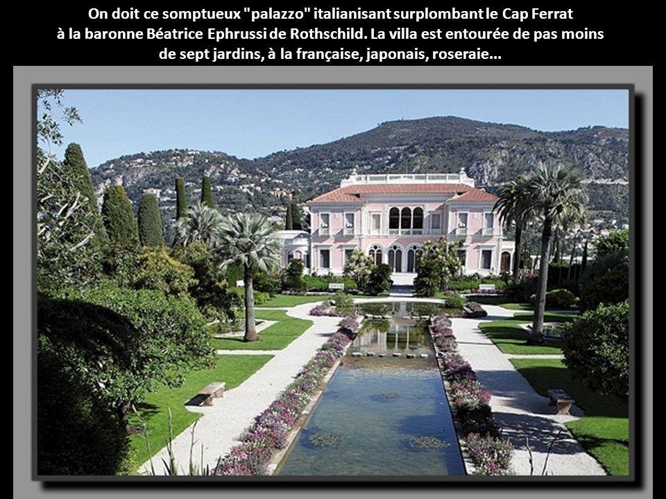 On doit ce somptueux palazzo italianisant surplombant le Cap Ferrat à la baronne Béatrice Ephrussi de Rothschild.