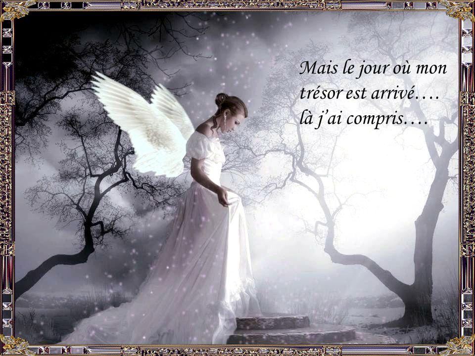 Mais le jour où mon trésor est arrivé…. là jai compris….
