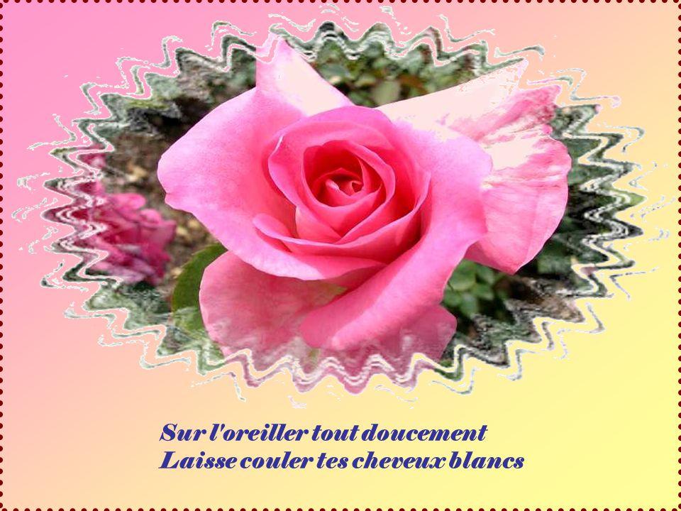 Cette délicate chanson ma été offerte pour vous par Pierrette Beaulieu. Alors, désirant la remercier et me souvenant combien sa maman aimait les roses