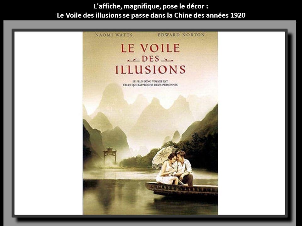 L affiche, magnifique, pose le décor : Le Voile des illusions se passe dans la Chine des années 1920