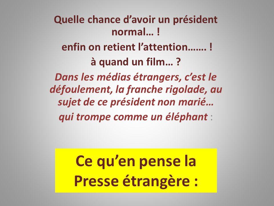Quelle chance davoir un président normal… .enfin on retient lattention…….