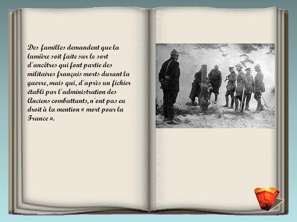 Des familles demandent que la lumière soit faite sur le sort d ancêtres qui font partie des militaires français morts durant la guerre, mais qui, d après un fichier établi par l administration des Anciens combattants, n ont pas eu droit à la mention « mort pour la France ».