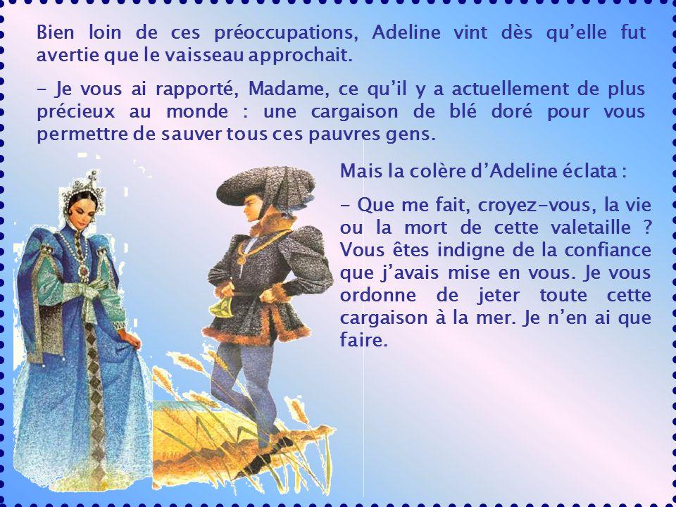 Bien loin de ces préoccupations, Adeline vint dès quelle fut avertie que le vaisseau approchait.