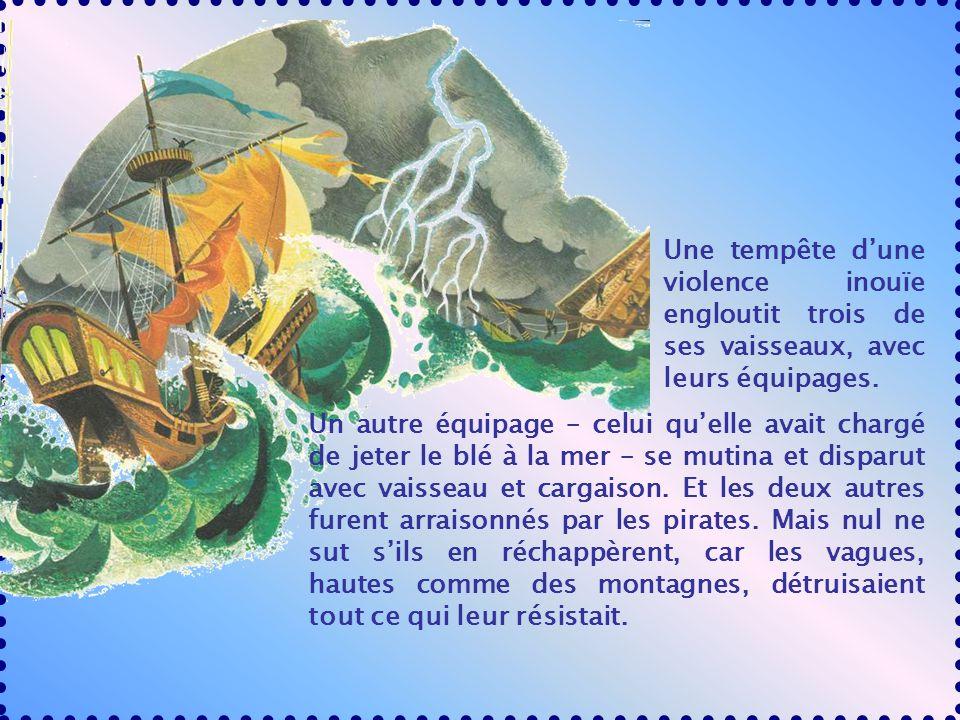 Une tempête dune violence inouïe engloutit trois de ses vaisseaux, avec leurs équipages.