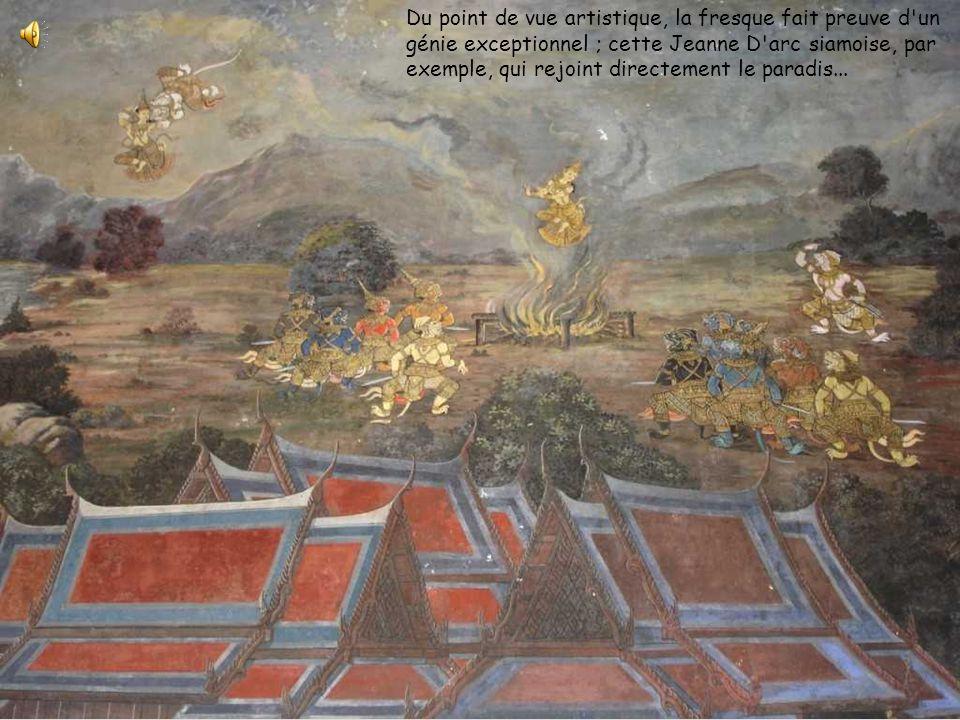 Du point de vue artistique, la fresque fait preuve d un génie exceptionnel ; cette Jeanne D arc siamoise, par exemple, qui rejoint directement le paradis...