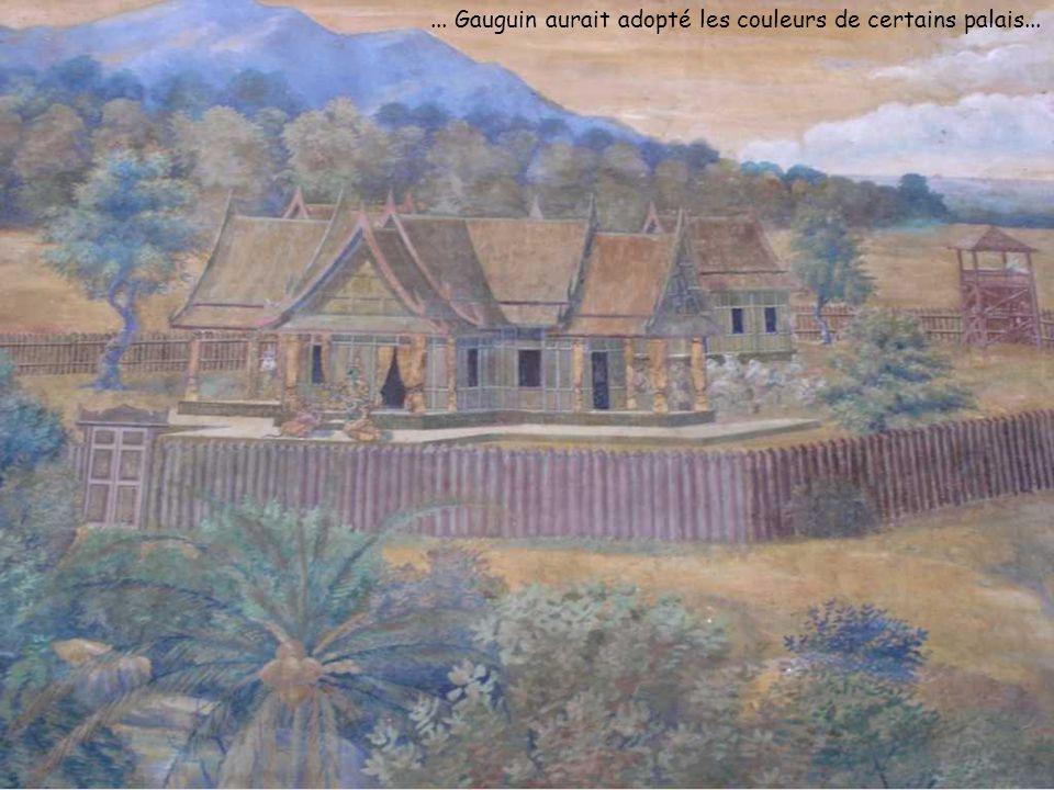 ... Gauguin aurait adopté les couleurs de certains palais...