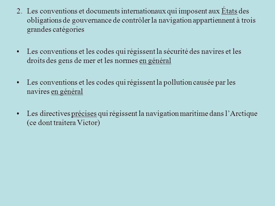 2.Les conventions et documents internationaux qui imposent aux États des obligations de gouvernance de contrôler la navigation appartiennent à trois g