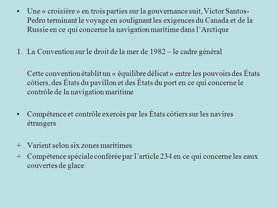 Une « croisière » en trois parties sur la gouvernance suit, Victor Santos- Pedro terminant le voyage en soulignant les exigences du Canada et de la Ru