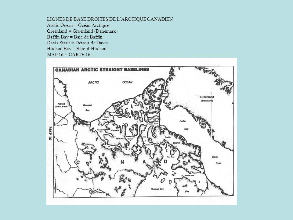 LIGNES DE BASE DROITES DE LARCTIQUE CANADIEN Arctic Ocean = Océan Arctique Greenland = Groenland (Danemark) Baffin Bay = Baie de Baffin Davis Strait =