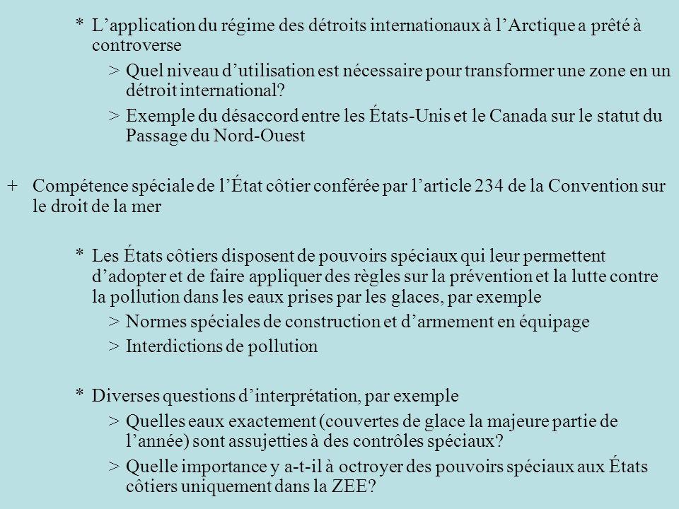 *Lapplication du régime des détroits internationaux à lArctique a prêté à controverse >Quel niveau dutilisation est nécessaire pour transformer une zo