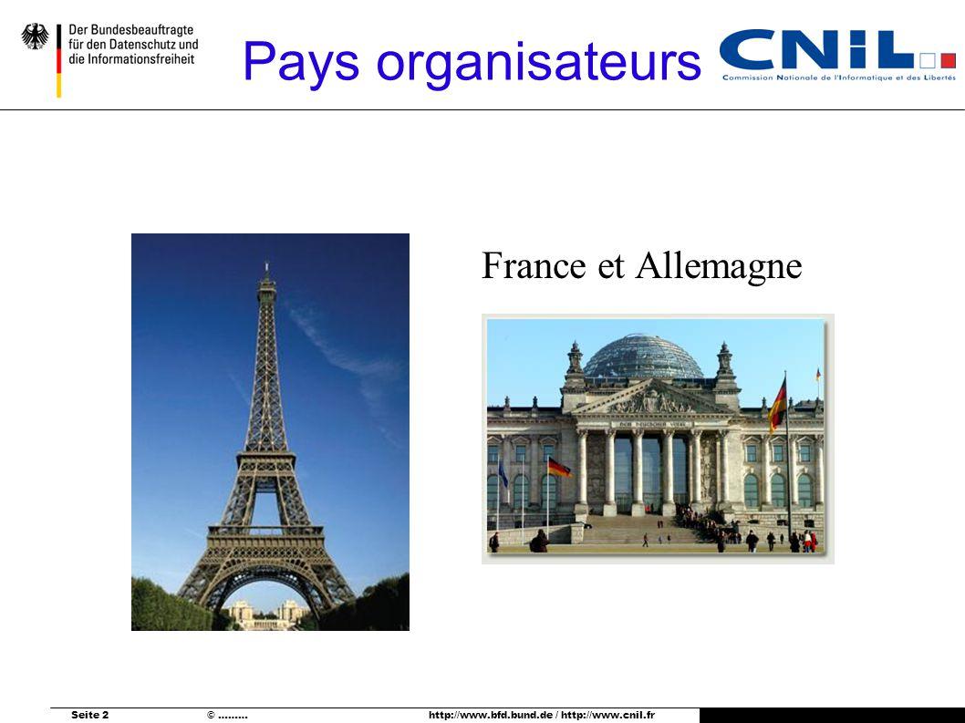 Seite 2 © ……… http://www.bfd.bund.de / http://www.cnil.fr Pays organisateurs France et Allemagne