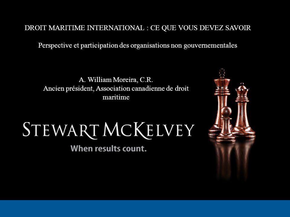DROIT MARITIME INTERNATIONAL : CE QUE VOUS DEVEZ SAVOIR Perspective et participation des organisations non gouvernementales A.