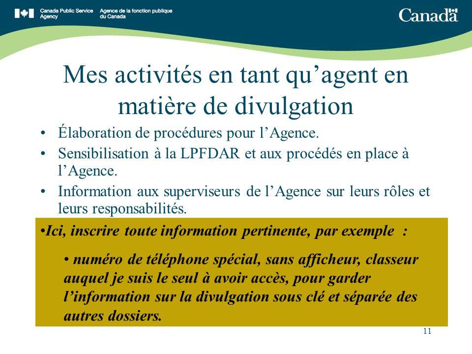 11 Mes activités en tant quagent en matière de divulgation Élaboration de procédures pour lAgence.