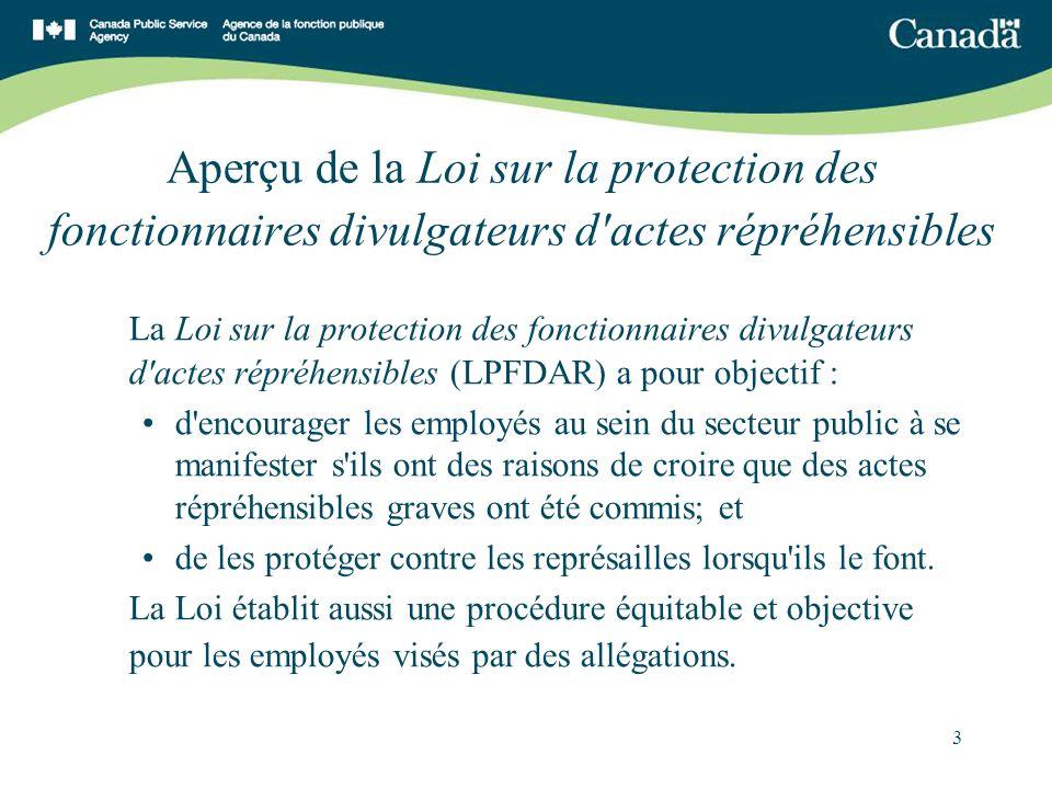 3 Aperçu de la Loi sur la protection des fonctionnaires divulgateurs d'actes répréhensibles La Loi sur la protection des fonctionnaires divulgateurs d