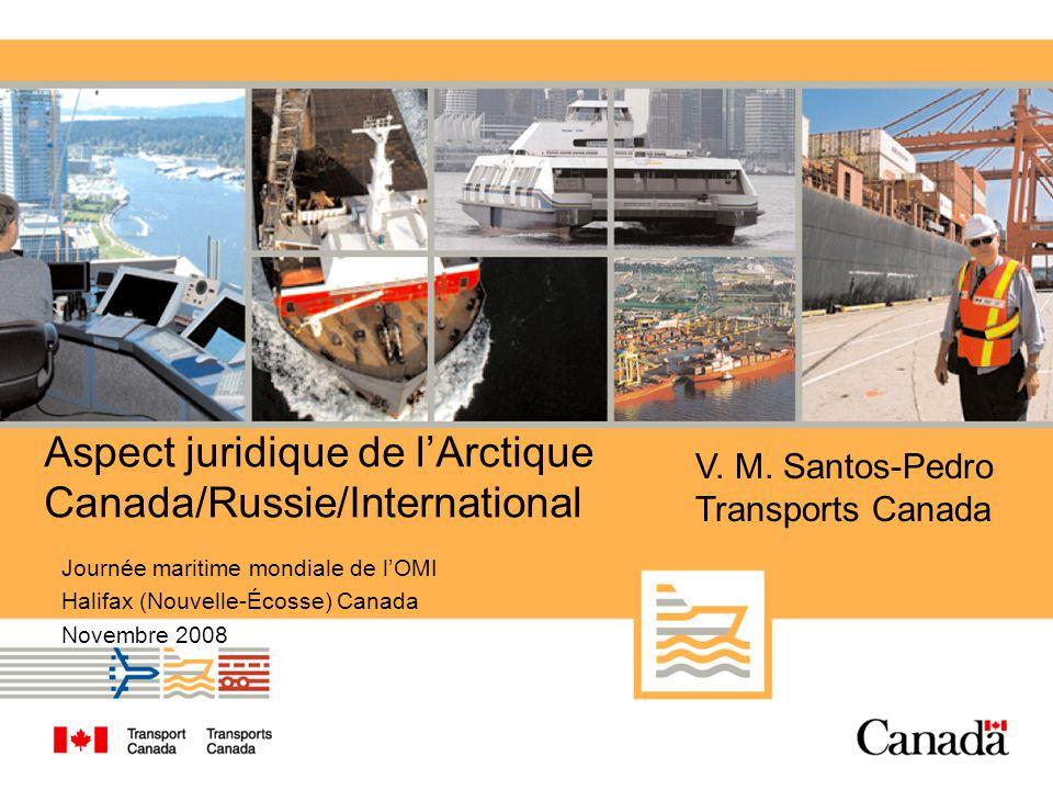 Aspect juridique de lArctique Canada/Russie/International Journée maritime mondiale de lOMI Halifax (Nouvelle-Écosse) Canada Novembre 2008 V.